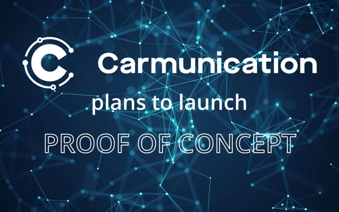 Carmunication plans to launch Proof of Concept